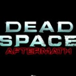 Dead Space Aftermath Teaser Video Ends Abruptly