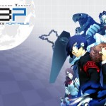 Ghostlight announce details of Persona 3 Portable PSN release
