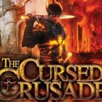 The Cursed Crusade – New Story Trailer, Game Delayed, Demo on the Way