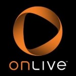 OnLive Launches CloudLift: Play Steam Titles on Your Tablet, Mac and More