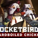 Rocketbirds: Hardboiled Chicken out now