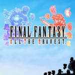 Final Fantasy All The Bravest_02