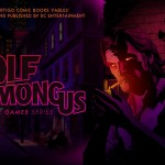 Telltale Releases Screenshots for their new Upcoming Title – The Wolf Among Us