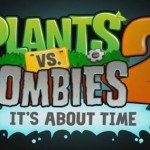 Plants vs Zombies 2 – Coming this July + Teaser Trailer
