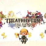 Theatrhythm: Final Fantasy Curtain Call Trailer Confirms Western Release