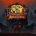 Path of Exile The Awakening Arrives on July 10th