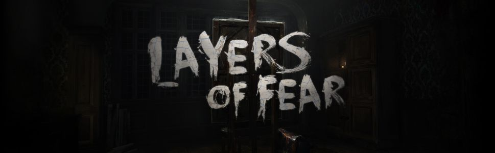 Layers of Fear Early Access Preview – Fear Itself