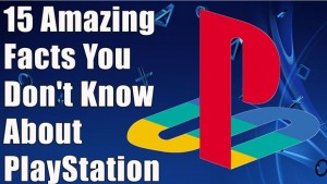 15 Amazing Facts You Don't Know About PlayStation