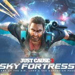 Just Cause 3 Air, Land & Sea Expansion Pass Detailed, Sky Fortress DLC Launching in March