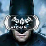 Batman Arkham VR Features 2.5 Hours of Content
