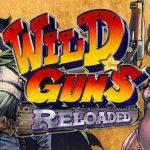 Wild Guns Reloaded Confirmed for Steam Release