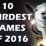 10 Weirdest Games of 2016