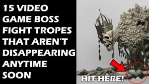 15 Boss Fight Tropes That Are Not Going Away Anytime Soon