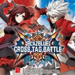 15 Things You Need To Know Before You Buy BlazBlue: Cross Tag Battle