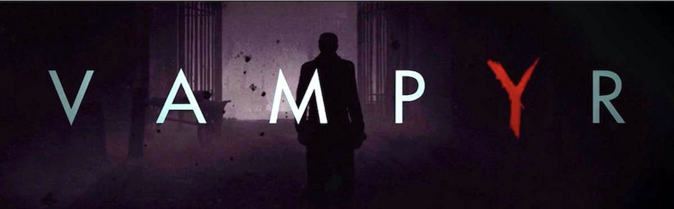Vampyr Mega Guide: Unlimited Ammo, Health, Cheat Codes, Collectibles