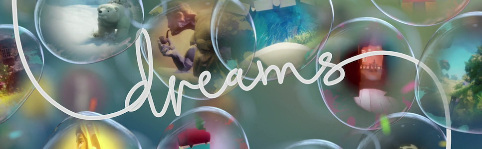 Dreams Wiki – Everything You Need To Know About The Game