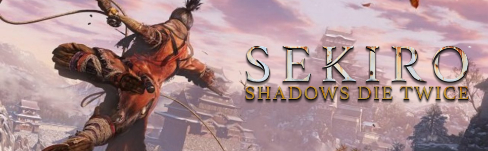 Sekiro: Shadows Die Twice Wiki – Everything You Need To Know About The Game