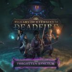 Pillars of Eternity 2: The Forgotten Sanctum Receives New Gameplay Trailer