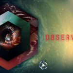 Observation Review – An Excellent Narrative Dragged Down By Cumbersome Gameplay