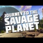 Journey to the Savage Planet Announced, Gameplay Footage Coming in 2019