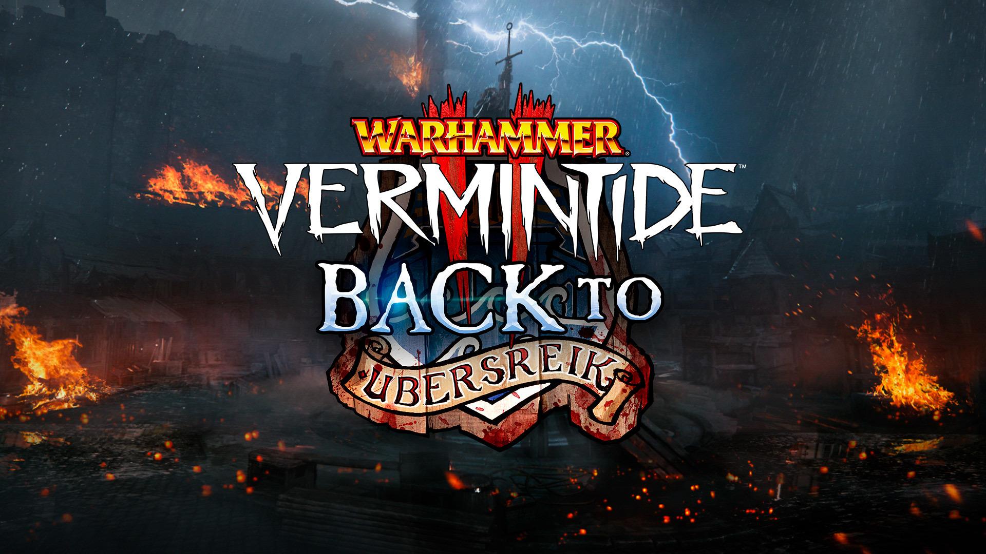 Warhammer Vermintide 2 - Back to Ubersreik