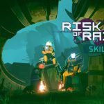 Risk of Rain 2 Skills 2.0 Update Adds Loadouts, New Survivor and More