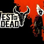 West of Dead is Out on August 5th For PS4
