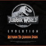 Jurassic World Evolution's Upcoming DLC Will Take You Back to the Original Jurassic Park