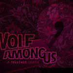 The Wolf Among Us 2 Launching in Winter 2021, Announcement Coming at The Game Awards – Rumour