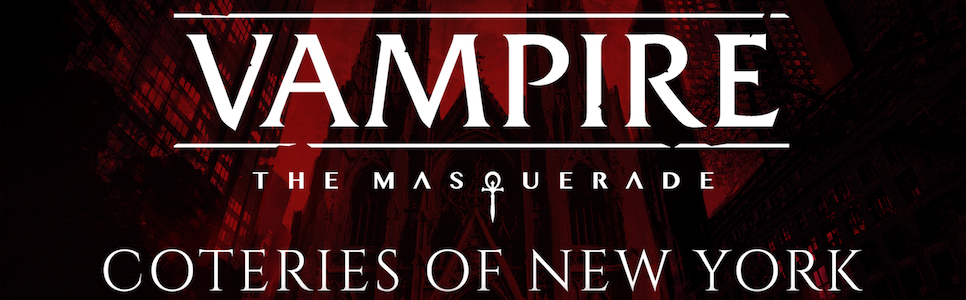 Vampire: The Masquerade – Coteries of New York Review – Undead Confusion