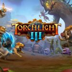 Torchlight 3 Video Details Classes, Relics and More