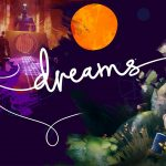 Dreams Has Kicked off a New Story Campaign, and Players Will Decide How it Proceeds