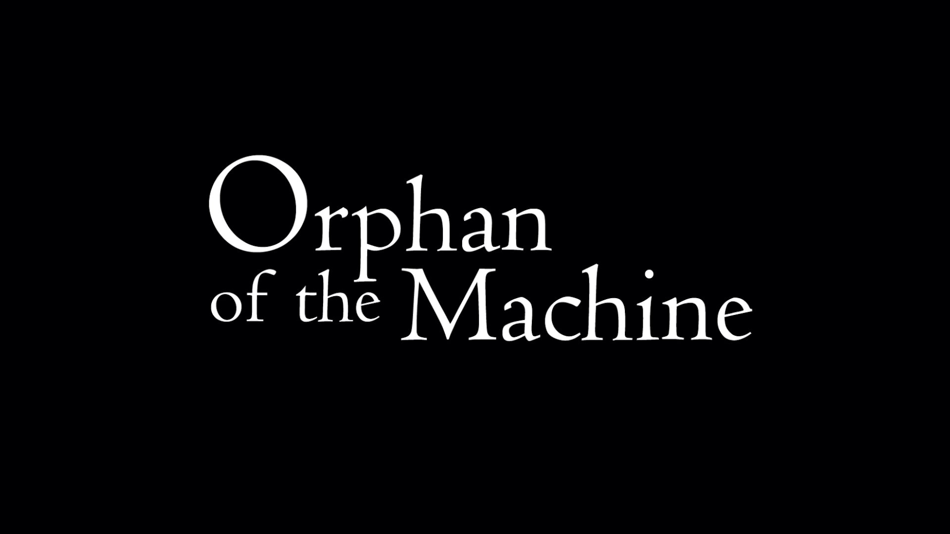 orphan of the machine