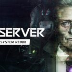Observer: System Redux Review – High Quality Observing
