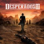 Desperados 3 Probably Won't be Coming to Switch, Developer Says