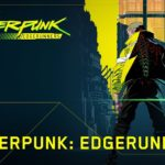 Cyberpunk: Edgerunners Anime Announced for 2022, Created by Studio Trigger
