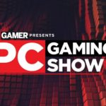 PC Gaming Show Will Feature Over 50 Games, Including Mafia Remake, Torchlight 3, and Surprise Announcements