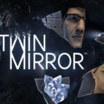 Twin Mirror Review – Caught Between Excellence and Mediocrity