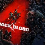 Back 4 Blood Open Beta Detailed in New Trailer