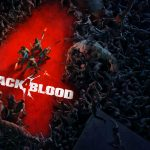 Back 4 Blood – 15 Features You Need To Know