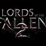 """Lords of the Fallen 2 Logo Revealed, Features """"Fully Revised"""" Combat System"""