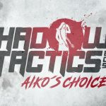 Shadow Tactics: Blades of the Shogun – Aiko's Choice Releases in December